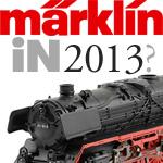 Marklin in 2013?