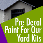 Pre-Decal Paint For Our Yard Kits
