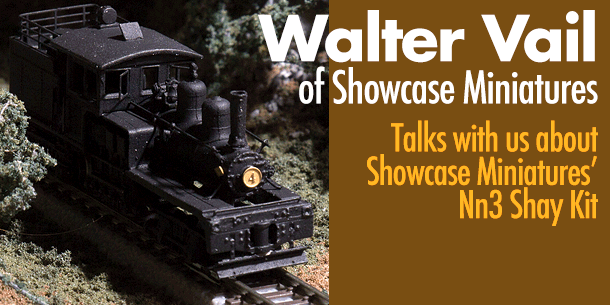 Walter Vail |  Showcase Miniatures Nn3 Shay