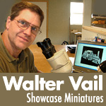 Walter Vail of Showcase Miniatures