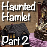 Haunted Hamlet | Part 2