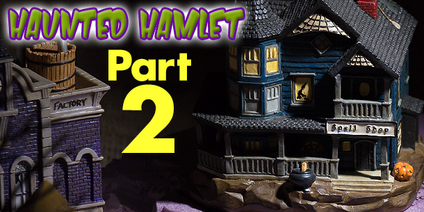 The Haunted Hamlet Layout | Part 2
