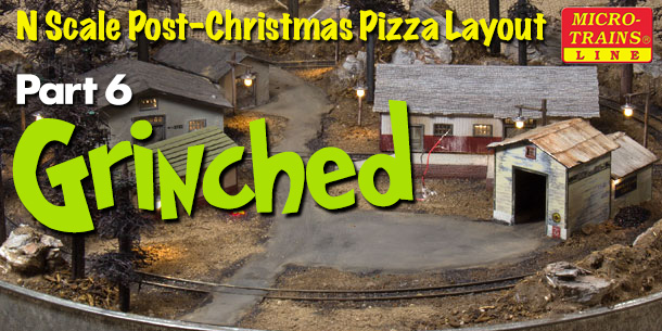 Grinched | N Scale Post-Christmas Layout | Part 6