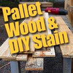 Pallet Wood & DIY Stain