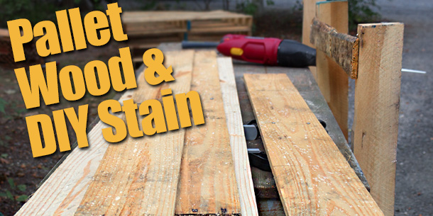 Pallet Wood & DIY Stain