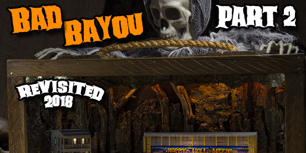 Bad Bayou N Scale Halloween Diorama Revisited 2018 | Part 2