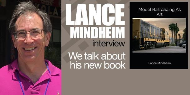 Lance Mindheim   Model Railroading As Art