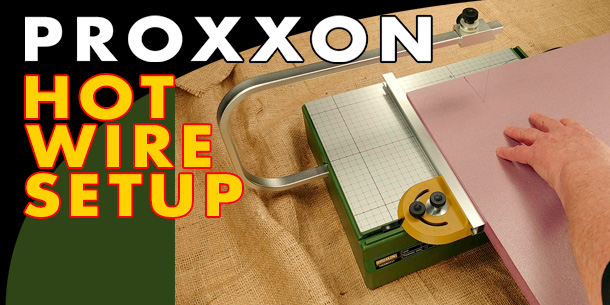 Proxxon Thermocut Hot Wire Cutter Unboxing And Setup