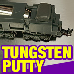 Add Tungsten Putty To Your Model Trains