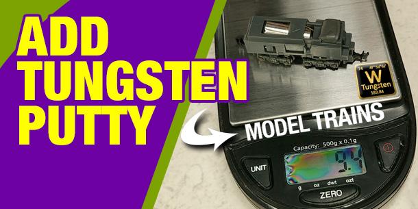 Add Tungsten Putty To Your Model Trains
